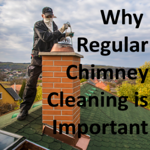 Top 4 Reasons Why Regular Chimney Cleaning Is Important