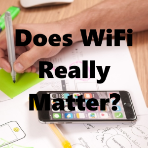 Does WiFi Really Matter?