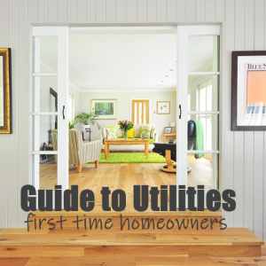 A Guide to Utilities for First-time Homeowners