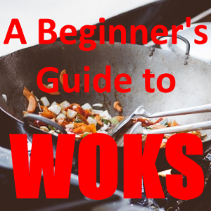 A Beginner's Guide To Woks