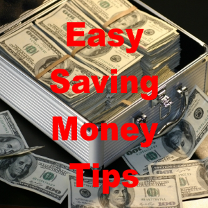 Easy Money Saving Tips and How You Can Help Yourself