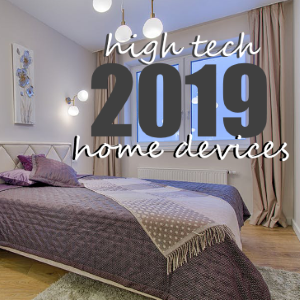 4 High-Tech Home Updates You Need to Make in 2019