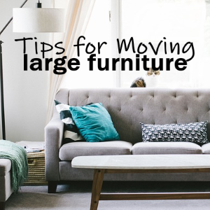 Off to a Fresh Start: 4 Tips for Moving Large Pieces of Furniture