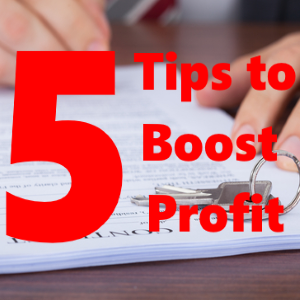 5 Tips To Boost Profit From Your Rental Home Real Estate Investing Business