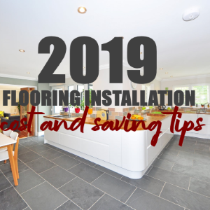 2019 Average Flooring Installation Cost & Cost Saving Tips