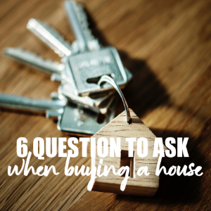6 Essential Questions to Ask When Buying a House