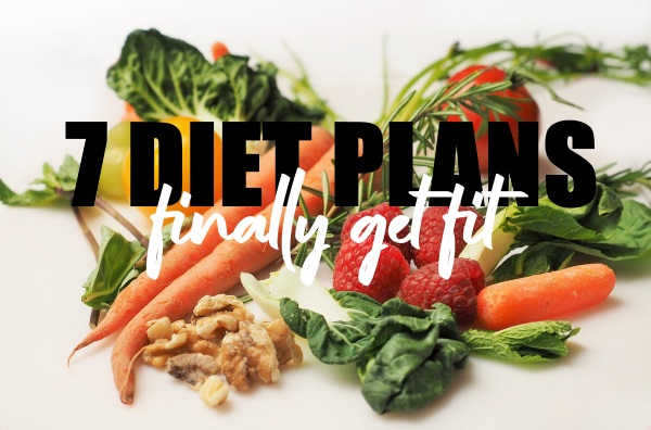 7 Diet Plans to Finally Get Fit