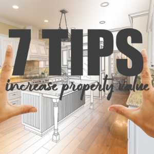 7 Tips to Increase Property Value