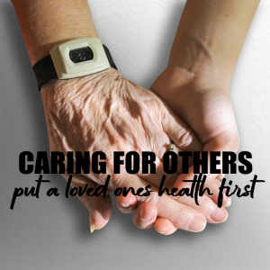 Caring For Others: How To Put A Loved One's Health First