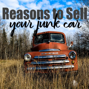 8 Reasons to Sell Your Junk Car and Why You Shouldn't Keep It