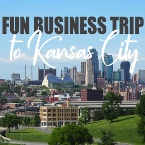 How to Make a Business Trip to Kansas City More Fun