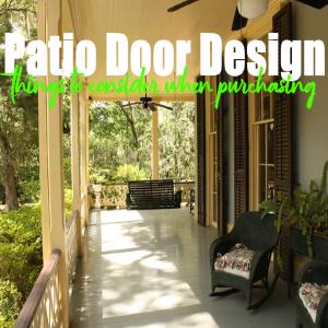 3 Main Factors to Consider when Choosing a Patio Door Design