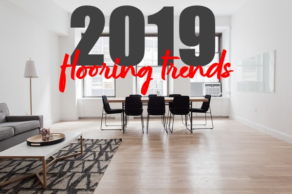 Top 2019 Flooring Trends