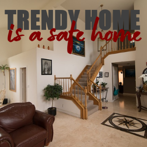 In 2019, a Safe Home is a Trendy Home