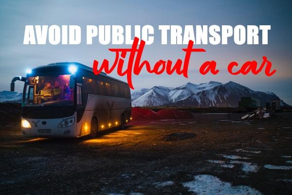 Avoiding Public Transport Without A Car