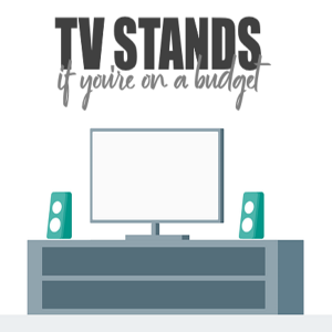 Three Must-Have TV Stands if You are on a Short Budget