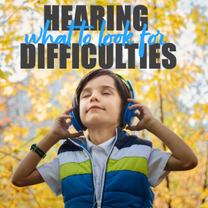 Could Your Child Have Hearing Difficulties