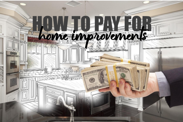 How to Pay for Your Home Improvements