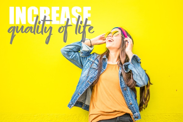 It's Time To Increase Your Quality Of Life!