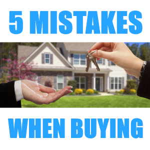 5 Mistakes While Buying Home that Puts You in Jeopardy