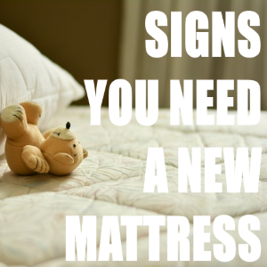 Signs You Need A New Mattress