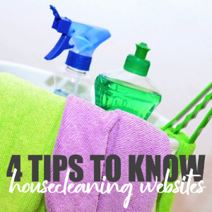 4 Tips to Know About Housecleaning Websites