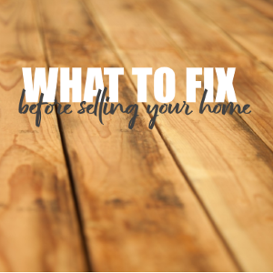 What You Need To Fix Before Selling Your Home