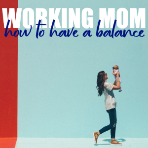 Working Mama: How To Have A Balance