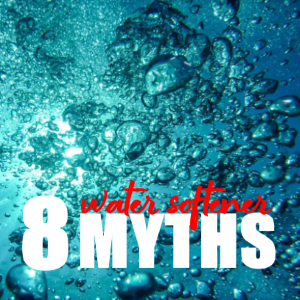 8 Water Softener Myths That People Believe Are True