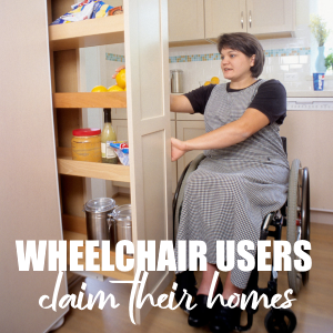 How Wheelchair Users Can Claim Their Home Back