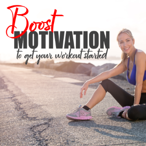 Little Motivation Boosts To Get Your Workout Started