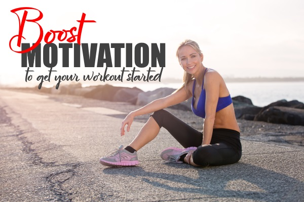Motivation Boosts To Get Your Workout Started