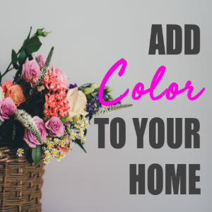 4 Easy Ways to Add More Color to Your Home