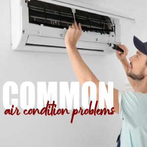 7 Common Air Conditioning Problems and How to Deal with Them