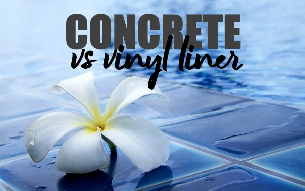 Vinyl Liner Pools Versus Concrete Pools
