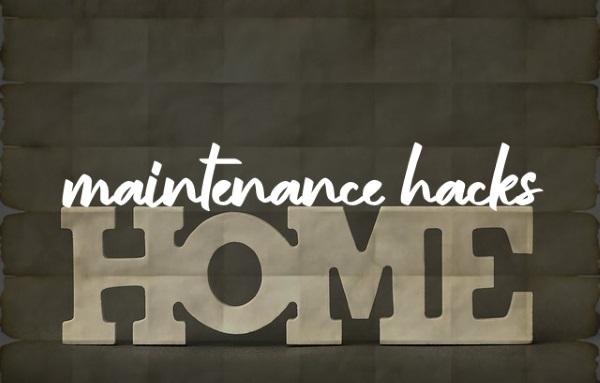 Home Maintenance Hacks