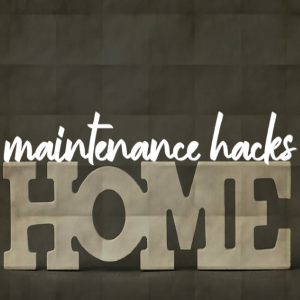 5 Home Maintenance Hacks Every Homeowner Should Probably Be Aware of
