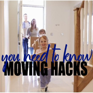 10 Moving Hacks You Need to Know