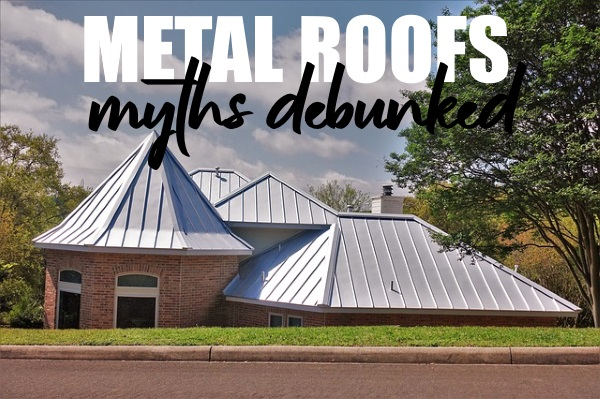 Myths About Metal Roofing Debunked