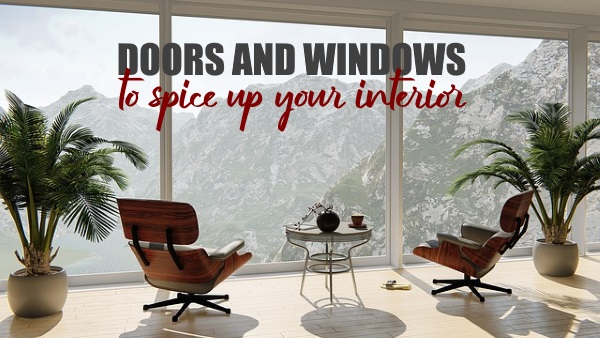 Doors and Windows to Spice Up Your Home Interior
