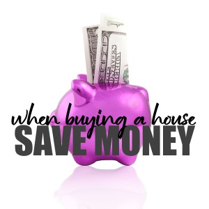 5 Proven Ways To Save Money When Buying A House