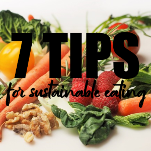 For Their Future: 7 Tips for Sustainable Eating