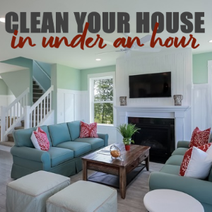 How to Clean Your House Within an Hour?