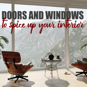 The Latest Trends in Doors and Windows to Spice Up Your Home Interior