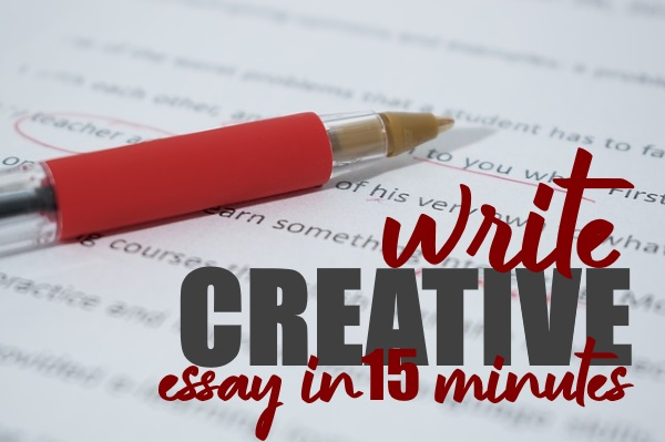 Write a Creative Essay in 15 Minutes