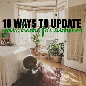 10 Ways You Can Update Your Home Ready For Summer