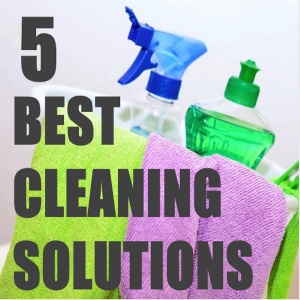 The 5 Best Cleaning Solutions No Matter Where You Live