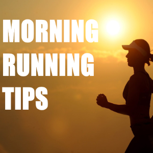 Important Tips To Remember For Your Morning Run