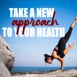 Taking A New Approach To Your Health 100%