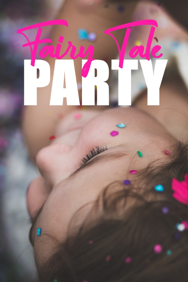 Epic Fairy Tale Party for Kids